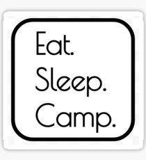 Eat. Sleep. Camp. Sticker