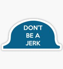 Don't Be A Jerk Sticker