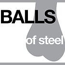 Balls of Steel  by Border2Border Entertainment