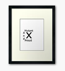 Mutant and Proud Framed Print