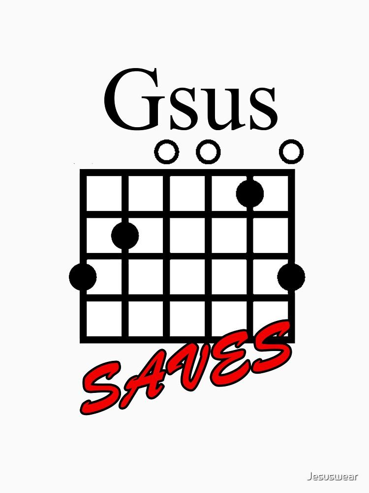 Jesus Saves Gsus Saves Guitar Chord Unisex T Shirt By Jesuswear