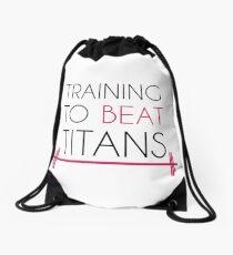 Training to beat titans Drawstring Bag