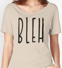 BLEH Women's Relaxed Fit T-Shirt