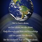 Earth with quote from Orson Welles by Irisangel