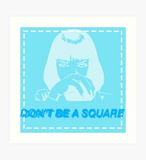 Don't be a square, motherfucker. Art Print
