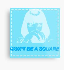 Don't be a square, motherfucker. Metal Print