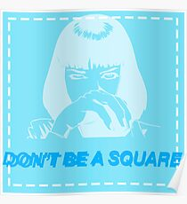Don't be a square, motherfucker. Poster