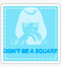 Don't be a square, motherfucker. Sticker