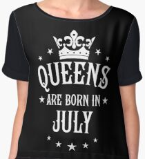 Queens are born in July Happy Birthday Queen Chiffon Top