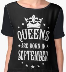 Queens are born in September Happy Birthday Queen Chiffon Top