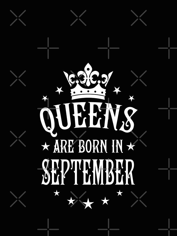 queens are born in september happy birthday queen by margarita art