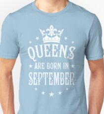 Queens are born in September Happy Birthday Queen Unisex T-Shirt