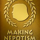 Trump Is Making Nepotism Great Again. by Alex Preiss