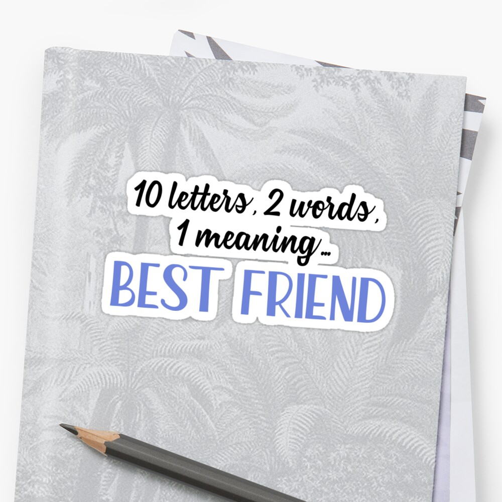 best friend letters quot best friend 10 letters 2 words 1 meaning quot stickers by 1089