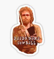 NEEDS MORE COWBELL, PART DEUX Sticker