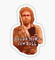 NEEDS MORE COWBELL, PART DEUX Sticker