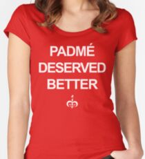 Padme Deserved Better Women's Fitted Scoop T-Shirt