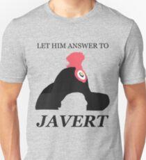 Javert Hat - Les Miserables - Let Him Answer to Javert T-Shirt