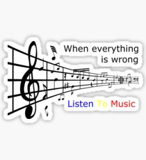 When everything is wrong listen to music Sticker