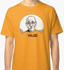 you only live forever Classic T-Shirt
