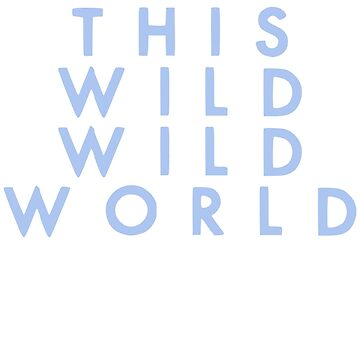 WILD WILD WORLD by Toovalu