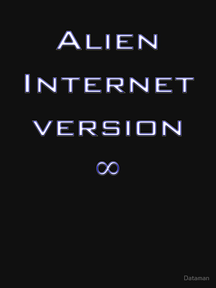 Alien internet version ∞  by Dataman