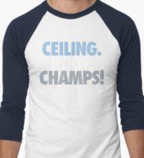 Ceiling. Roof. Champs! (Light Blue/White/Grey) Men's Baseball ¾ T-Shirt
