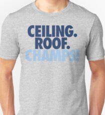 Ceiling. Roof. Champs! (Dark Blue/Light Blue) Unisex T-Shirt