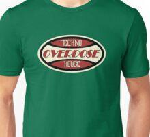 Overdose Techno House Unisex T-Shirt