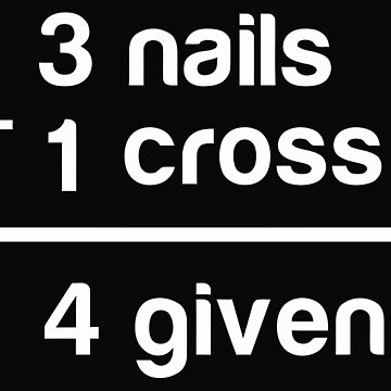 3 Nails 1 Cross 4 given by phattbaa