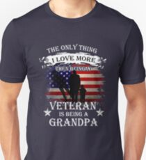 The only thing i love more than being a veteran is being a grandpa Unisex T-Shirt