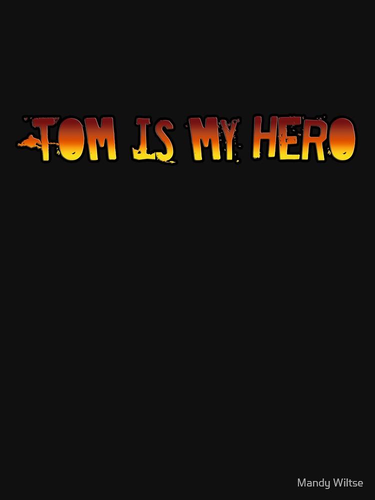 Tom is my Hero by mand3rz