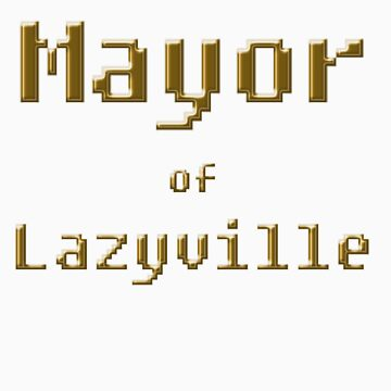 Mayor of Lazyville by de3euk