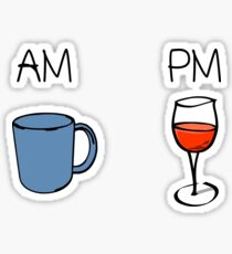 AM Coffee PM Wine  Sticker