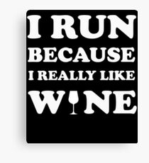Funny Running - I Run Because I Really Like Wine Canvas Print