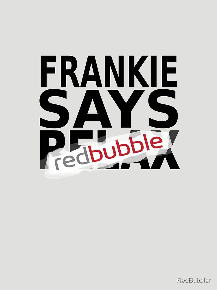 Frankie Says RB by RedBubbler