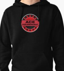 ACE FOR PRESIDENT Pullover Hoodie