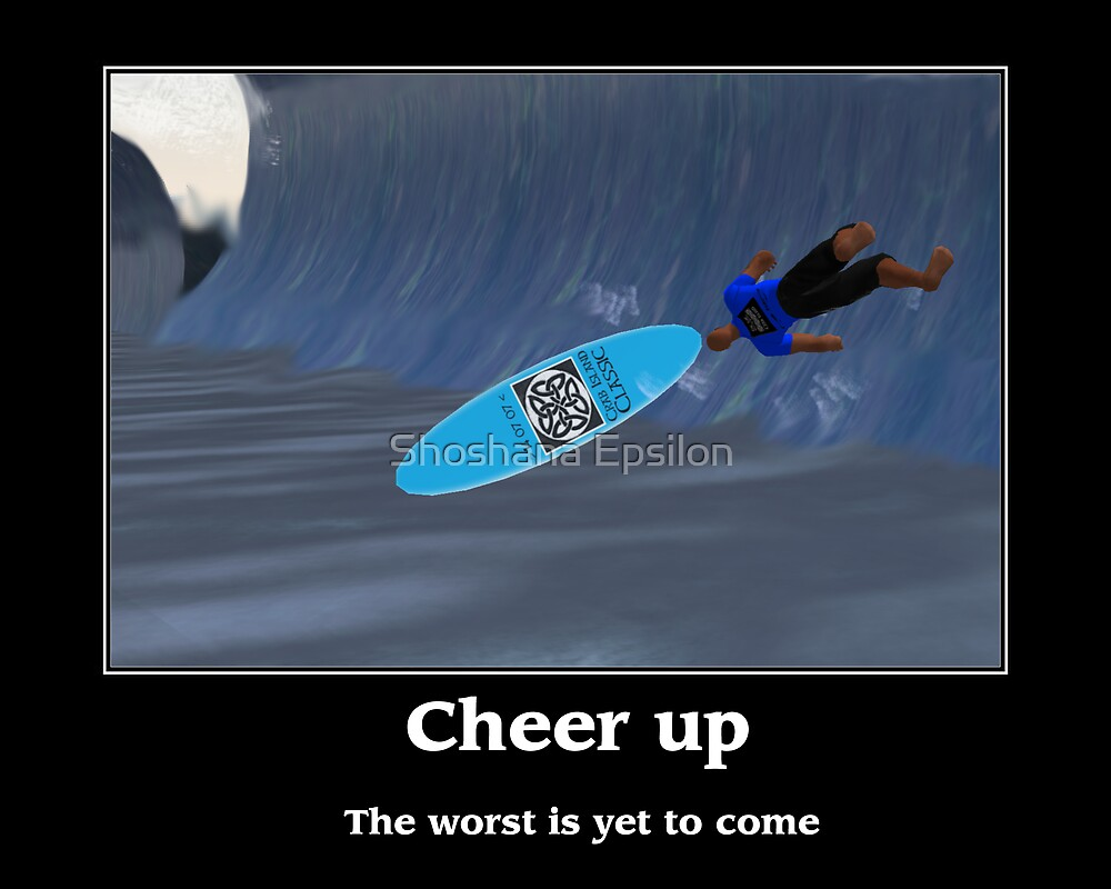 Cheer Up Poster by Shoshana Epsilon