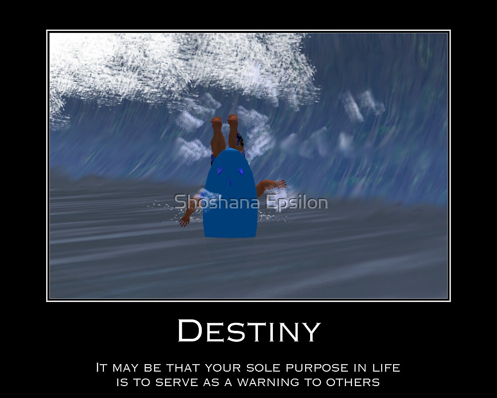 Your Destiny Poster by Shoshana Epsilon