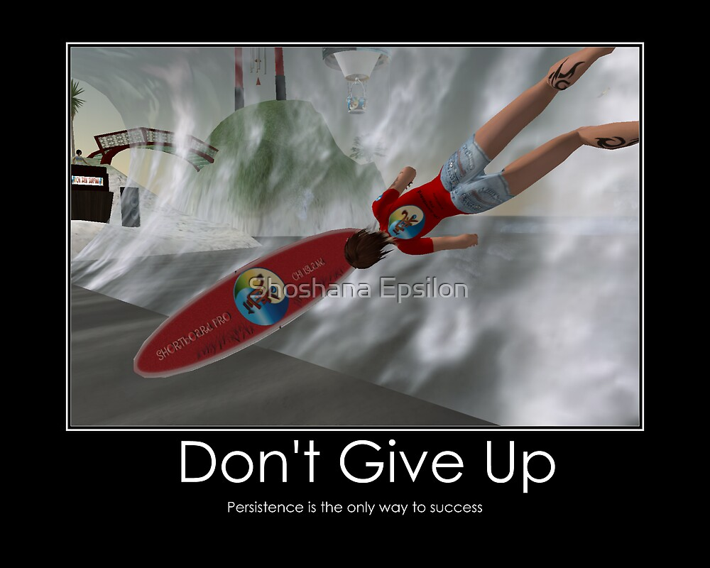Don't Give Up Poster by Shoshana Epsilon