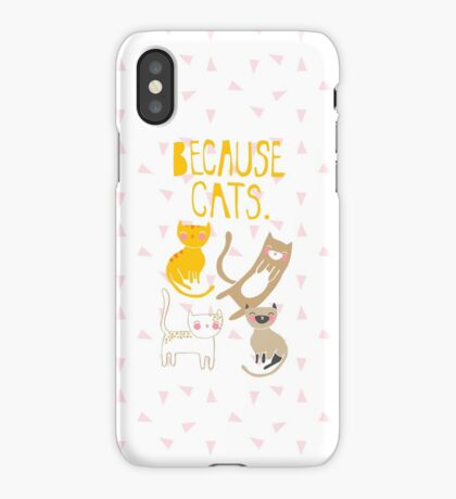 Because Cats. iPhone Case/Skin