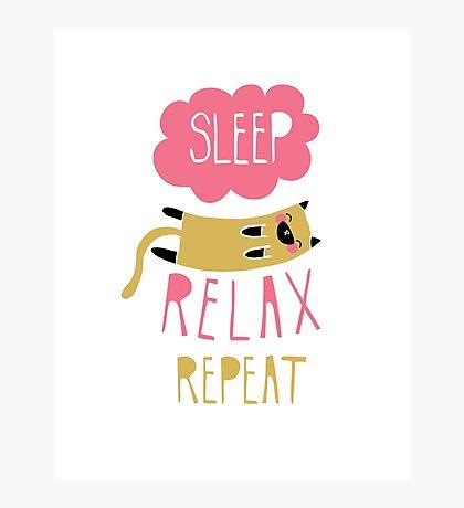 Sleep, Relax, Repeat Photographic Print