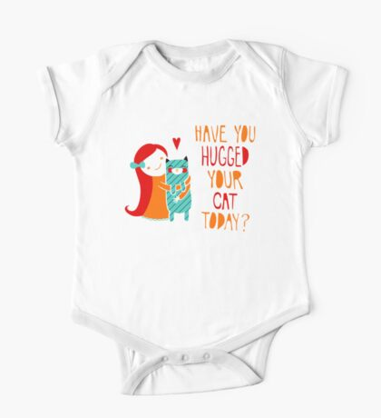 Have You Hugged Your Cat Today? Kids Clothes