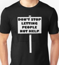 """Impractical Jokers """"Don't stop letting people not help"""" Unisex T-Shirt"""