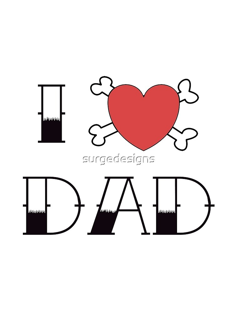 I (Love) Heart Dad Tattoo by surgedesigns