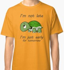 Late Turtle Funny Pet Classic T-Shirt