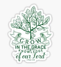 But grow in the grace and knowledge of our Lord and Savior Jesus Christ. Sticker