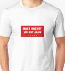 Make Hockey Violent Again - CANADA Edition Unisex T-Shirt