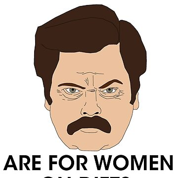Ron Swanson - Clear Alcohols Are For Women On Diets by BrandonEstes