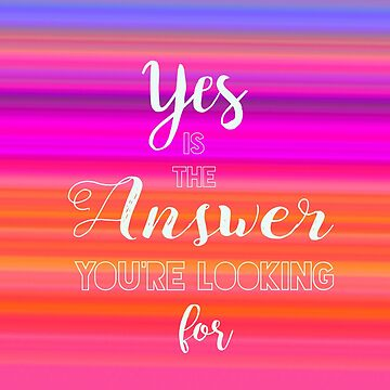 Yes is the Answer by penneyknightly